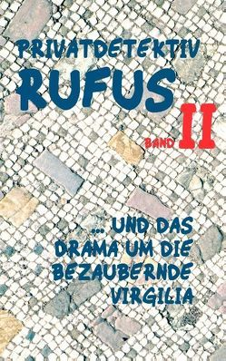 Privatdetektiv Rufus II von Schareika,  Helmut, Scultetus,  M.G.