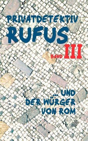 Privatdetektiv Rufus III von Schareika,  Helmut, Scultetus,  M.G.