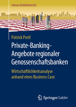 Private-Banking-Angebote regionaler Genossenschaftsbanken von Pertl,  Patrick