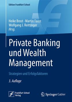 Private Banking und Wealth Management von Brost,  Heike, Faust,  Martin, Reittinger,  Wolfgang J.