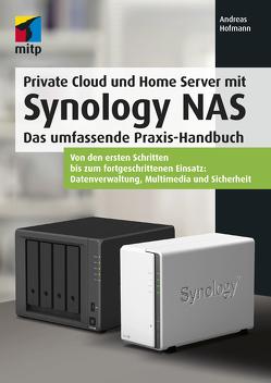 Private Cloud und Home Server mit Synology NAS von Hofmann,  Andreas
