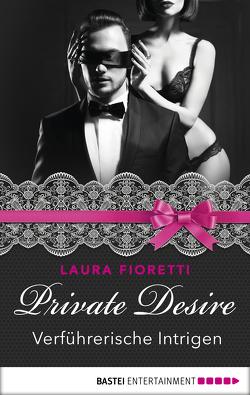 Private Desire – Verführerische Intrigen von Brando,  Alyssa, Fioretti,  Laura