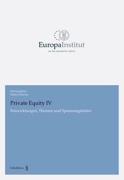 Private Equity IV von Frey,  Martin, Frick,  Jürg, Fuchs,  Markus, Gericke,  Dieter, Heuberger,  Reto, Leis,  Timo, Rötheli,  Andreas, Speck,  Beat, Wenger,  Christian