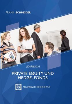 Private Equity und Hedge-Fonds von Schneider,  Frank