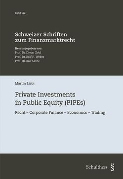 Private Investments in Public Equity (PIPEs) von Liebi,  Martin