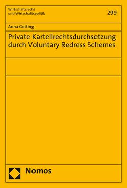Private Kartellrechtsdurchsetzung durch Voluntary Redress Schemes von Gotting,  Anna