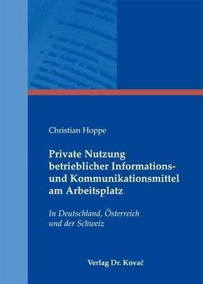 Private Nutzung betrieblicher Informations- und Kommunikationsmittel am Arbeitsplatz von Hoppe,  Christian