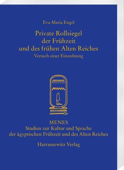 Private Rollsiegel der Frühzeit und des frühen Alten Reiches von Engel,  Eva-Maria