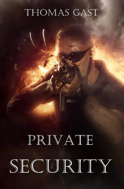 Private Security von Gast,  Thomas