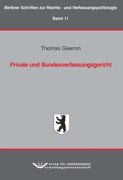 Private und Bundesverfassungsgericht von Gawron,  Thomas
