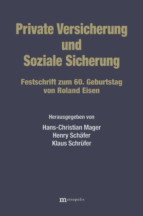 Private Versicherung und Soziale Sicherung von Mager,  Hans C, Schäfer,  Henry, Schrüfer,  Klaus
