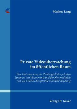 Private Videoüberwachung im öffentlichen Raum von Lang,  Markus