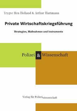 Private Wirtschaftskriegsführung von Ben Holland,  Trygve, Hartmann,  Arthur