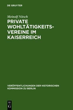 Private Wohltätigkeitsvereine im Kaiserreich von Nitsch,  Meinolf