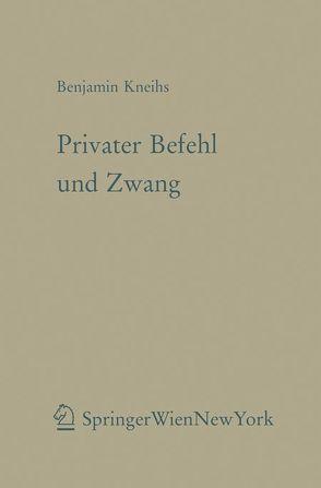 Privater Befehl und Zwang von Kneihs,  Benjamin