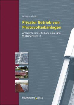 Privater Betrieb von Photovoltaikanlagen. von Schroeder,  Wolfgang