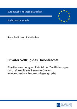 Privater Vollzug des Unionsrechts von von Richthofen,  Rose
