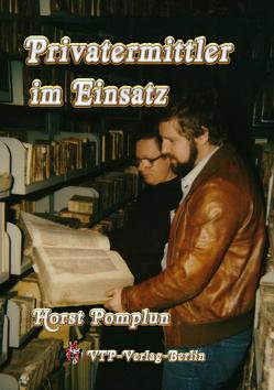 Privatermittler im Einsatz von Pomplun,  Horst