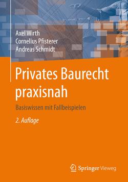 Privates Baurecht praxisnah von Pfisterer,  Cornelius, Schmidt,  Andreas, Wirth,  Axel