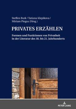 PRIVATES ERZÄHLEN von Burk,  Steffen, Klepikova,  Tatiana, Piegsa,  Miriam