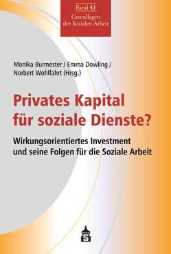 Privates Kapital für soziale Dienste? von Burmester,  Monika, Dowling,  Emma, Wohlfahrt,  Norbert