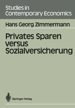 Privates Sparen versus Sozialversicherung von Zimmermann,  Hans G