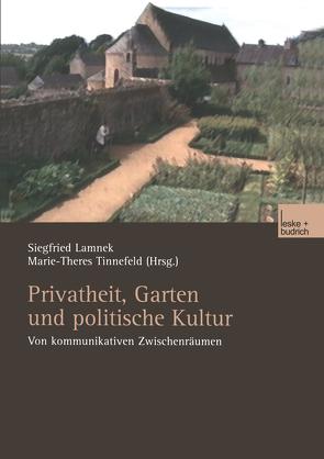 Privatheit, Garten und politische Kultur von Lamnek,  Siegfried, Tinnefeld,  M.