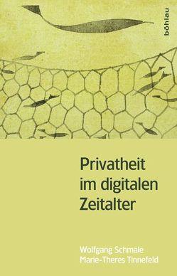 Privatheit im digitalen Zeitalter von Schmale,  Wolfgang, Tinnefeld,  Marie-Theres
