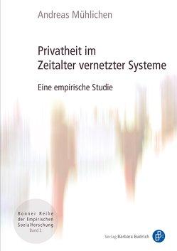 Privatheit im Zeitalter vernetzter Systeme von Mühlichen,  Andreas