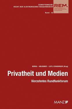 Privatheit und Medien von Berka,  Walter, Holoubek,  Michael, Leitl-Staudinger,  Barbara