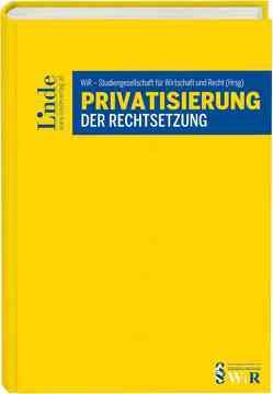 Privatisierung der Rechtsetzung von WiR - Studiengesellschaft für Wirtschaft und Recht