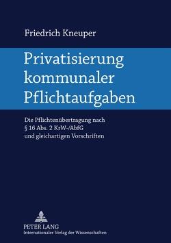 Privatisierung kommunaler Pflichtaufgaben von Kneuper,  Friedrich