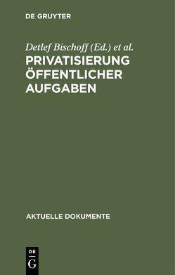Privatisierung öffentlicher Aufgaben von Bischoff,  Detlef, Nickusch,  Karl-Otto