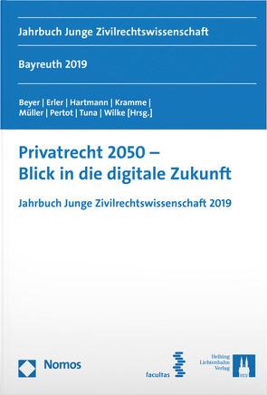 Privatrecht 2050 – Blick in die (digitale) Zukunft von Beyer,  Elena, Erler,  Katharina, Hartmann,  Christoph, Kramme,  Malte, Müller,  Michael F., Pertot,  Tereza, Tuna,  Elif, Wilke,  Felix M.