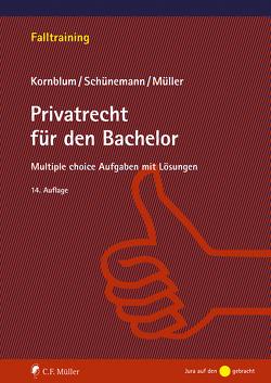 Privatrecht für den Bachelor von Kornblum,  Udo, Müller,  Stefan, Schünemann,  Wolfgang B