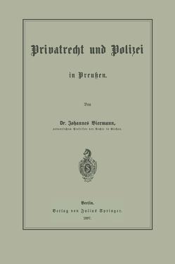 Privatrecht und Polizei in Preußen von Biermann,  Johannes