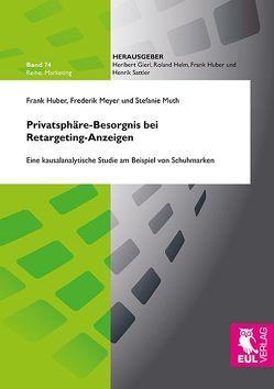 Privatsphäre-Besorgnis bei Retargeting-Anzeigen von Huber,  Frank, Meyer,  Frederik, Muth,  Stefanie