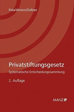 Privatstiftungsgesetz von Fida,  Stefan, Wrann,  Christina, Zollner,  Johannes