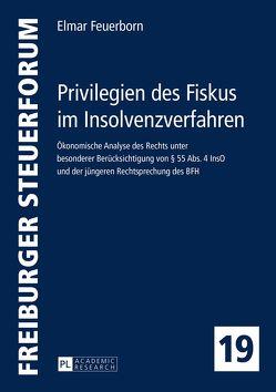 Privilegien des Fiskus im Insolvenzverfahren von Feuerborn,  Elmar