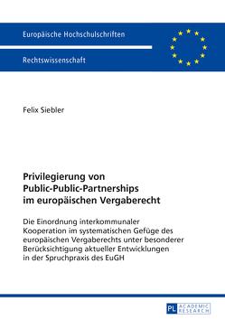 Privilegierung von Public-Public-Partnerships im europäischen Vergaberecht von Siebler,  Felix