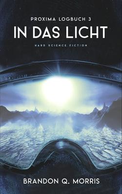 Proxima-Logbuch 3: In das Licht von Morris,  Brandon Q.