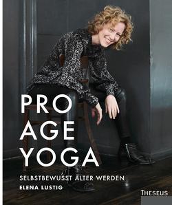 Pro Age Yoga von Lustig,  Elena