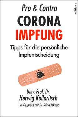 Pro & Contra Coronaimpfung von Jelincic,  Silvia, Kollaritsch,  Herwig