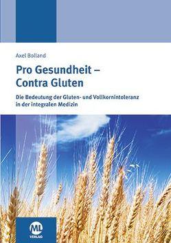 Pro Gesundheit – Contra Gluten von Bolland,  Axel