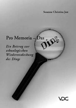 Pro Memoria – Das Ding von Jost,  Susanne C