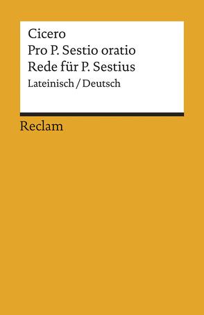 Pro P. Sestio oratio /Rede für P. Sestius von Cicero