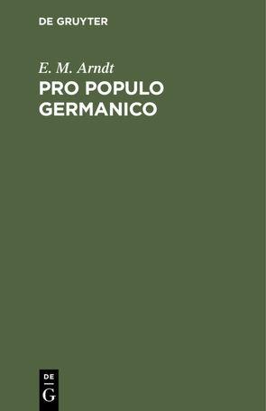 Pro populo germanico von Arndt,  E. M.