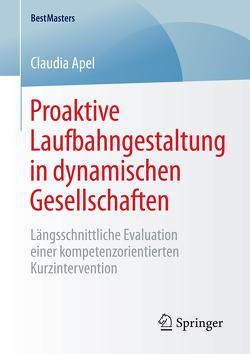 Proaktive Laufbahngestaltung in dynamischen Gesellschaften von Apel,  Claudia