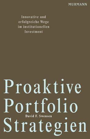 Proaktive Portfolio Strategien von Swensen,  David