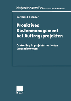Proaktives Kostenmanagement bei Auftragsprojekten von Psonder,  Bernhard
